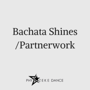 bachata shines and partnerwork